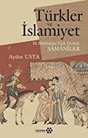 Türkler ve Islamiyet - Ilk Müslüman Türk Devleti Sâmânîler