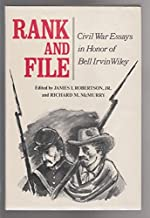 Rank and file: Civil War essays in honor of Bell Irvin Wiley