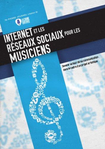 Internet et les Réseaux Sociaux pour les Musiciens