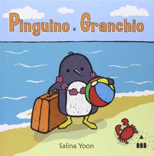 Pinguino e granchio. Ediz. illustrata