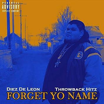 Forget Yo Name