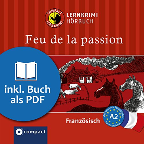 Feu de la passion     Compact Lernkrimis - Französisch A2              By:                                                                                                                                 Rosemary Luksch                               Narrated by:                                                                                                                                 Sandrine Famin                      Length: 55 mins     Not rated yet     Overall 0.0