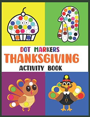 Thanksgiving Dot Markers Activity Book: For Toddlers and Preschoolers | Fun and Learning - 50 Big Illustrations