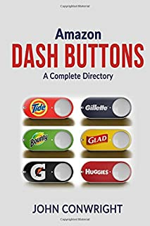 Amazon Dash Buttons: A Complete Directory (Volume 1)