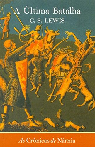 As crônicas de Nárnia - A última batalha: A última batalha: 7