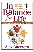 In Balance for Life: Understanding and Maximizing Your Body's pH Factor