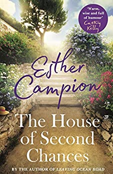 The House of Second Chances by [Esther Campion]