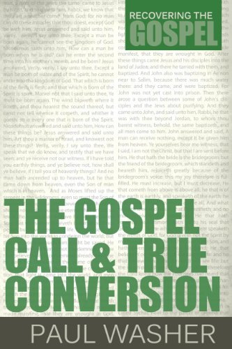 Image of The Gospel Call and True Conversion (Recovering the Gospel)