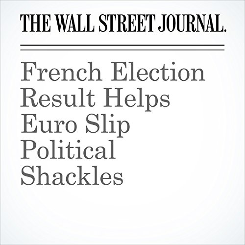 French Election Result Helps Euro Slip Political Shackles copertina