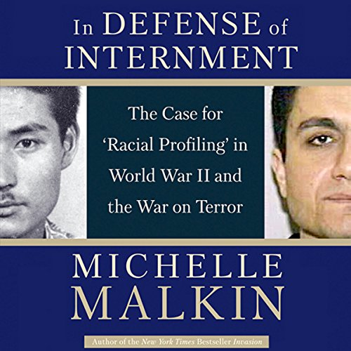In Defense of Internment: The Case for Racial Profiling in World War II and the War on Terror audiobook cover art