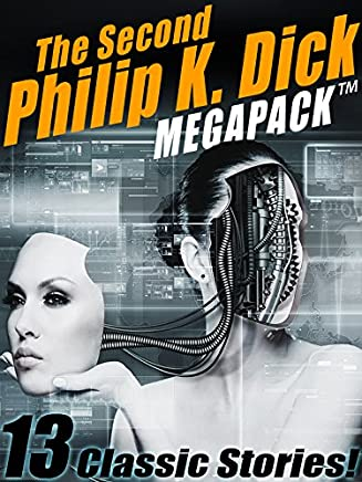 The Second Philip K. Dick MEGAPACK®: 13 Fantastic Stories (English Edition)