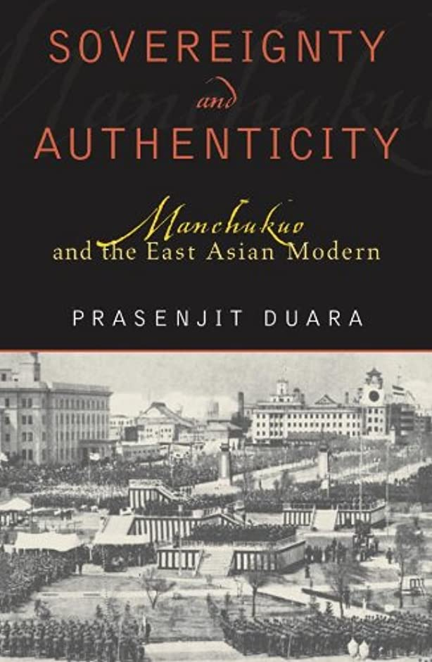 大型トラック論理的にチョップSovereignty and Authenticity: Manchukuo and the East Asian Modern (State & Society in East Asia) (English Edition)