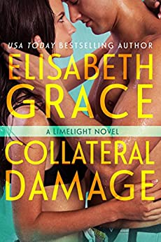 Collateral Damage (Limelight Book 3) by [Elisabeth Grace]