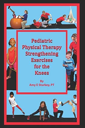 Pediatric Physical Therapy Strengthening Exercises for the Knees: Treatment Suggestions by Muscle Action
