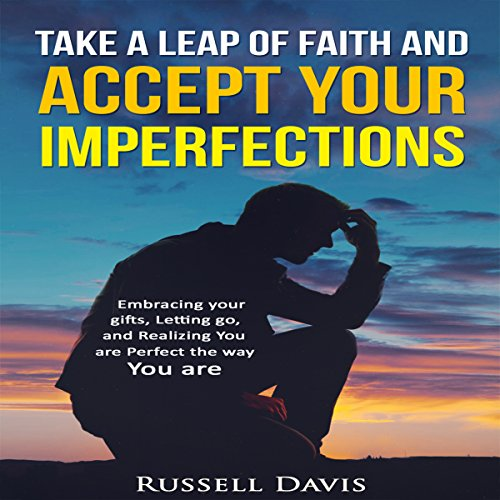 Take a Leap of Faith and Accept Your Imperfections audiobook cover art