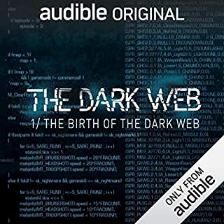 Ep. 1: The Birth of The Dark Web (The Dark Web)                   By:                                                                                                                                 Geoff White,                                                                                        Bernard P. Achampong                               Narrated by:                                                                                                                                 Geoff White                      Length: 26 mins     74 ratings     Overall 4.1