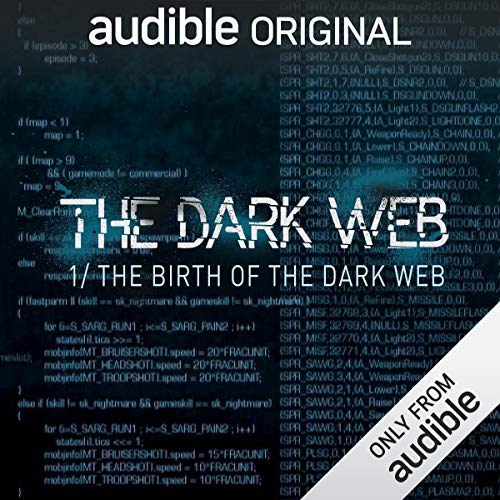 Ep. 1: The Birth of The Dark Web (The Dark Web) audiobook cover art