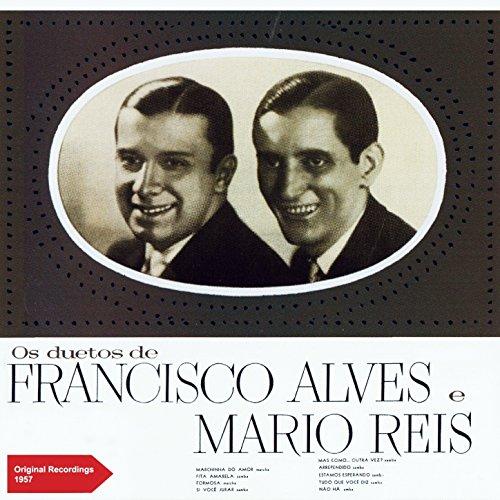 Os Duetes de Francisco Alves & Mário Reis (Original Recordings Plus Bonus Tracks 1957)