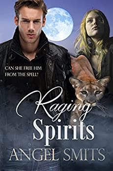 Raging Spirits by [Angel Smits]