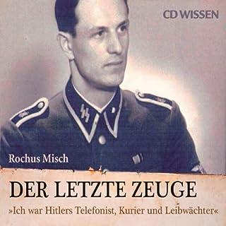Der letzte Zeuge: Ich war Hitlers Telefonist, Kurier und Leibwächter Titelbild