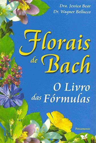 Florais de Bach: O Livro das Fórmulas