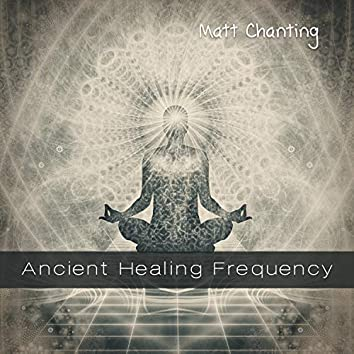 Ancient Healing Frequency