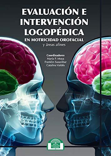 Evaluación e Intervención Logopédica en Motricidad Orofacial y áreas afines: 14 (Comunicación, Lenguaje y Logopedia)