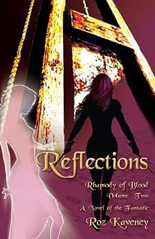 Reflections: Rhapsody of Blood, Volume 2 by [Roz Kaveney]