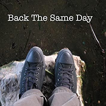 Back the Same Day