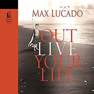 Outlive Your Life     You Were Made to Make a Difference              By:                                                                                                                                 Max Lucado                               Narrated by:                                                                                                                                 Dan Butler                      Length: 4 hrs and 34 mins     103 ratings     Overall 4.2