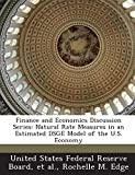 Finance and Economics Discussion Series: Natural Rate Measures in an Estimated Dsge Model of the U.S. Economy