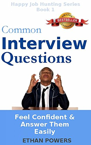 Common Interview Questions: Feel Confident And Answer Them Easily