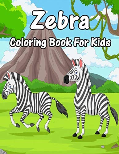 Zebra Coloring book For Kids: Zebra coloring book for kids girls boys teens toddlers and amazing Zebra designs for stress relieving