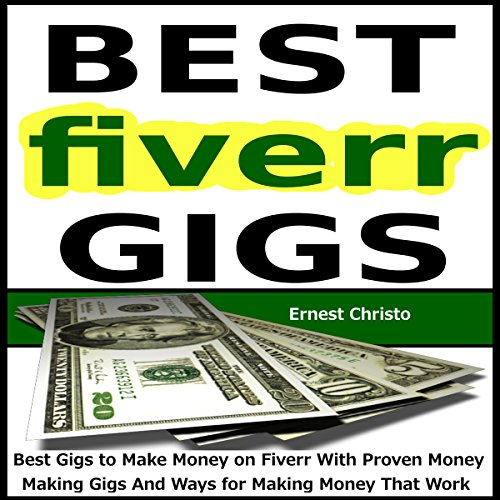 Fiverr - Best Gigs to Make Money on Fiverr With Proven Money Making Gigs And Ways for Making Money That Work cover art