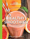 Good Housekeeping Healthy Smoothies: 60 Energizing Blender Drinks & More! (Good Food Guaranteed)