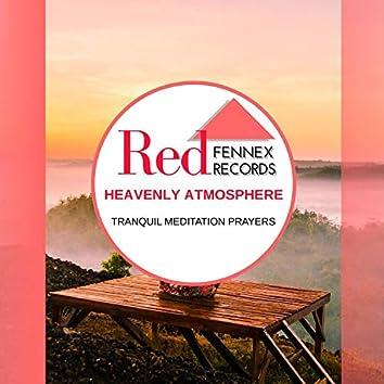 Heavenly Atmosphere - Tranquil Meditation Prayers