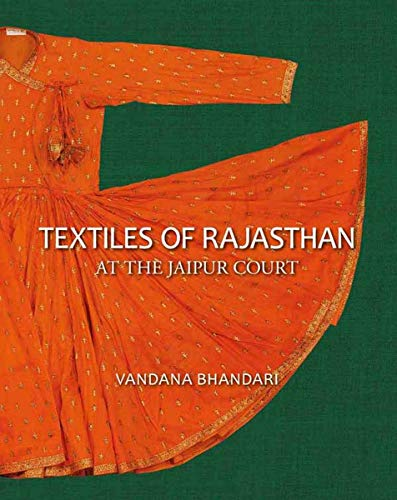 Textiles of Rajasthan: At the Jaipur Court