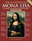 The Annotated Mona Lisa, Third Edition: A Crash Course in Art History from Prehistoric to the Present (Volume 3) (Annotated Series)