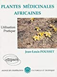 Plantes médicinales africaines - Utilisation pratique