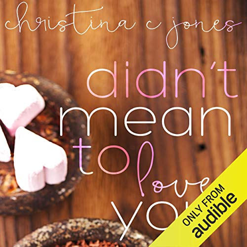 Didn't Mean to Love You audiobook cover art