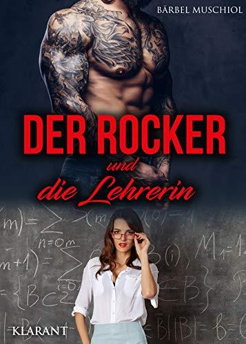 Der Rocker und die Lehrerin: Rockerroman (Hell Bones Motorcycle Club 8)