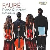 Fauré: Piano Quartets, Op. 15 & Op.45