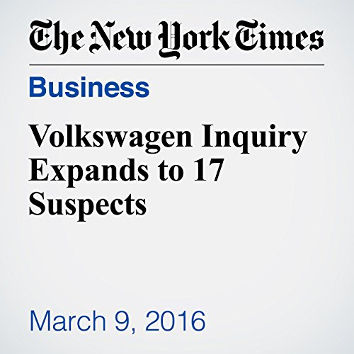 Volkswagen Inquiry Expands to 17 Suspects cover art