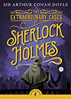 The Extraordinary Cases of Sherlock Holmes (Puffin Classics)