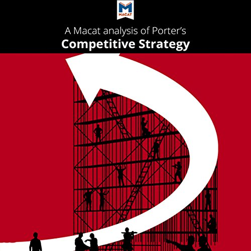 A Macat Analysis of Michael E. Porter's Competitive Strategy: Techniques for Analyzing Industries and Competitors Titelbild