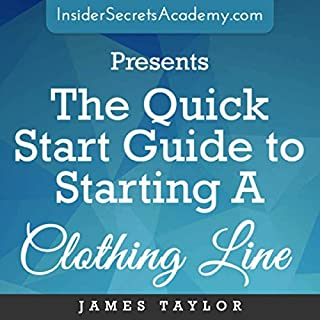 The Quick Start Guide to Starting a Clothing Line audiobook cover art