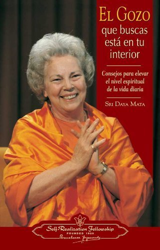 El gozo que buscas est en tu interior: Consejos para elevar el nivel espiritual de la vida diaria (Finding the Joy Within You) (Spanish Version) (Spanish Edition) by Sri Daya Mata(2003-01-01)