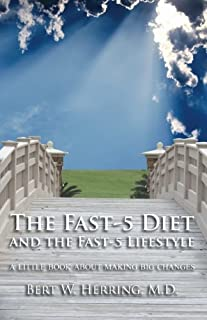 The Fast-5 Diet and the Fast-5 Lifestyle: A Little Book About Making Big Changes