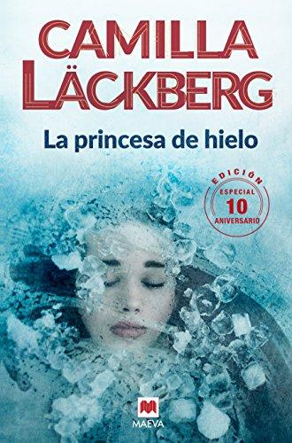 La princesa de hielo 10 Aniversario (Camilla Läckberg)