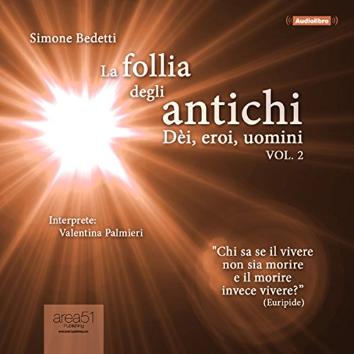 La follia degli antichi, Vol. 2 [The Madness of the Ancients, Volume 2] audiobook cover art